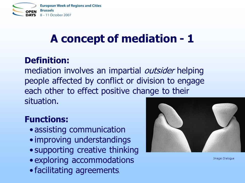 A concept of mediation - 2 Three civic tasks: 1.Conflict intervention 2.