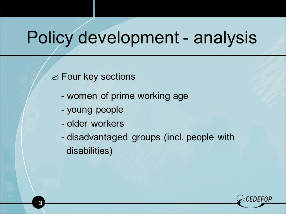 3 Four key sections - women of prime working age - young people - older workers - disadvantaged groups (incl.