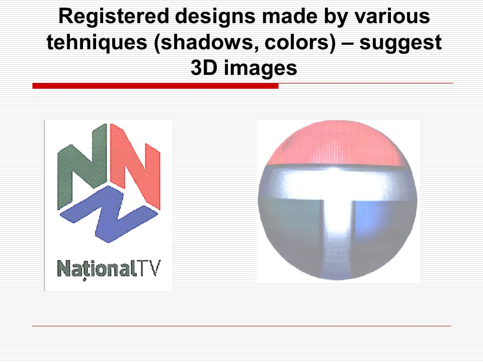 Registered designs made by various tehniques (shadows, colors) – suggest 3D images