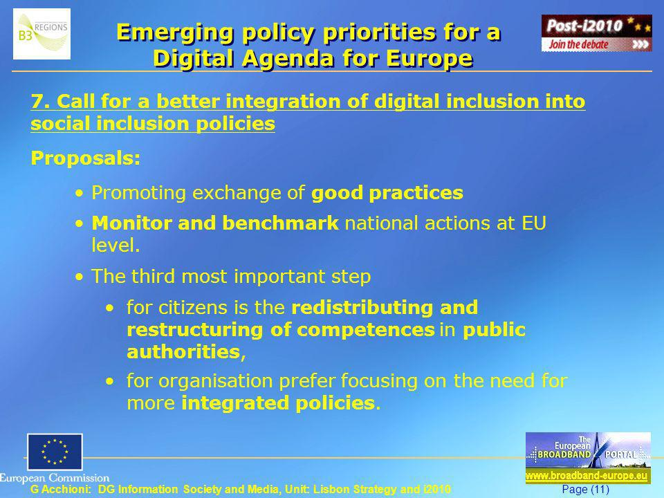 G Acchioni: DG Information Society and Media, Unit: Lisbon Strategy and i2010Page (11) Emerging policy priorities for a Digital Agenda for Europe 7.