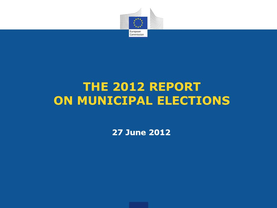 THE 2012 REPORT ON MUNICIPAL ELECTIONS 27 June 2012