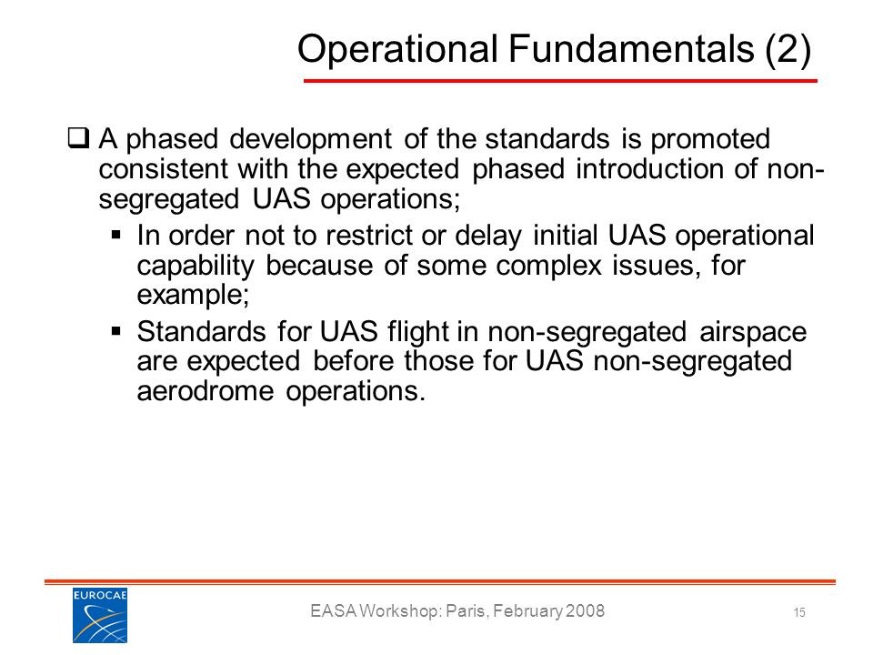 EASA Workshop: Paris, February 2008 15 A phased development of the standards is promoted consistent with the expected phased introduction of non- segr