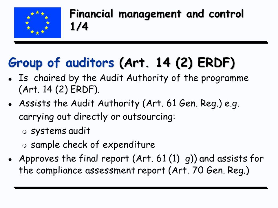 Financial management and control 1/4 Group of auditors (Art.