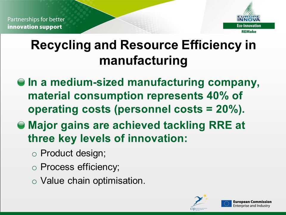 Recycling and Resource Efficiency in manufacturing In a medium-sized manufacturing company, material consumption represents 40% of operating costs (personnel costs = 20%).