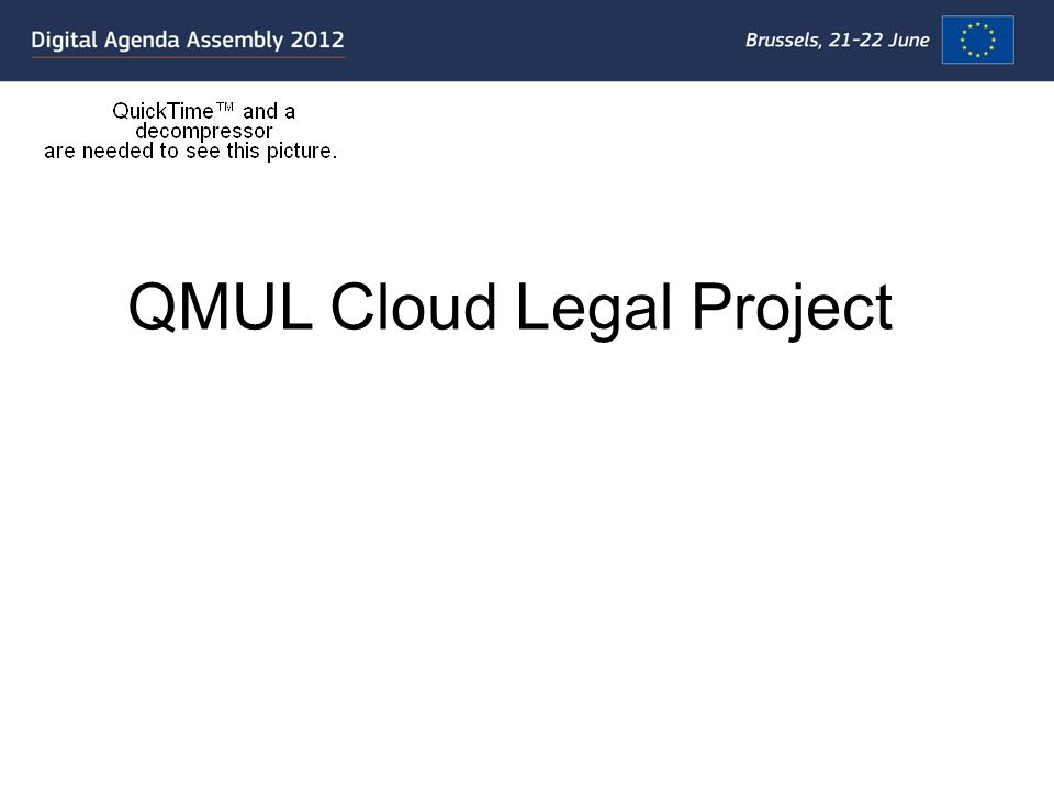 Cloud Legal Project: Began in Oct 2009 as 3 year project - funded by Microsoft.