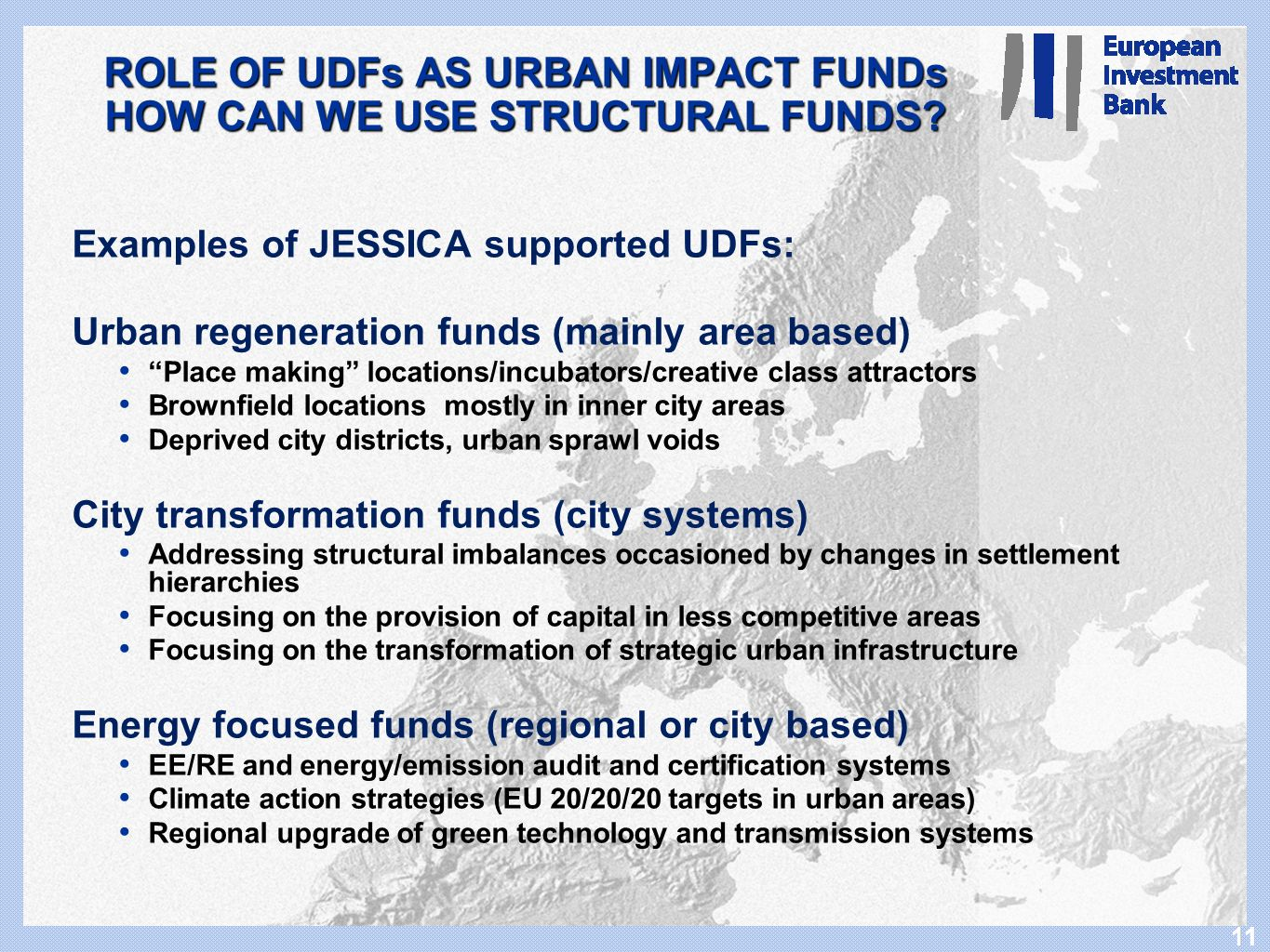 11 ROLE OF UDFs AS URBAN IMPACT FUNDs HOW CAN WE USE STRUCTURAL FUNDS.