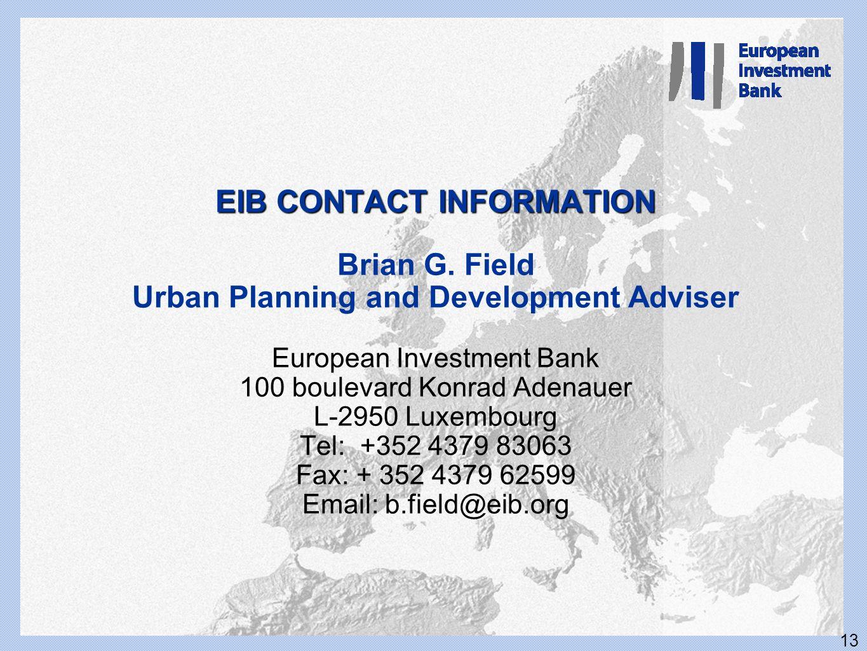 13 EIB CONTACT INFORMATION EIB CONTACT INFORMATION Brian G.