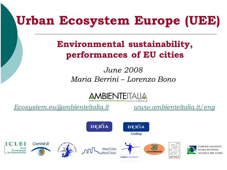 1 Environmental sustainability, performances of EU cities Ecosystem.eu@ambienteitalia.itEcosystem.eu@ambienteitalia.it www.ambienteitalia.it/engwww.am