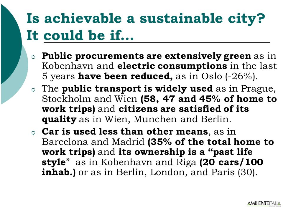 25 Is achievable a sustainable city? It could be if… Public procurements are extensively green as in Kobenhavn and electric consumptions in the last 5