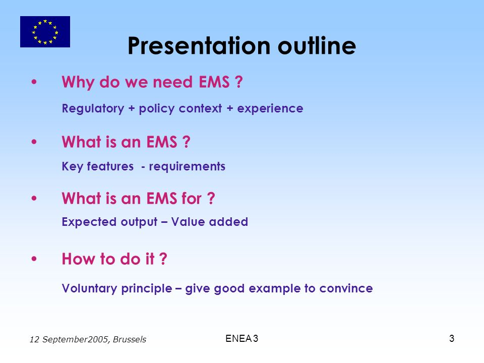 12 September2005, Brussels ENEA 33 Presentation outline Why do we need EMS .