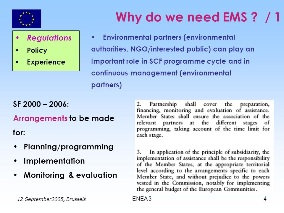 12 September2005, Brussels ENEA 34 Why do we need EMS ? / 1 Environmental partners (environmental authorities, NGO/interested public) can play an Impo