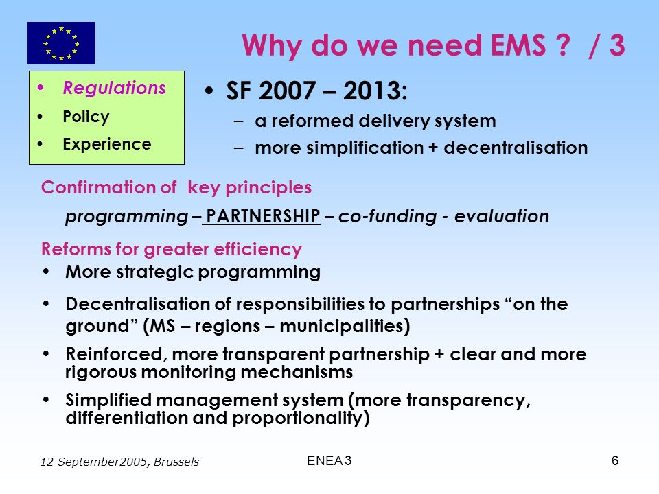 12 September2005, Brussels ENEA 36 Why do we need EMS .