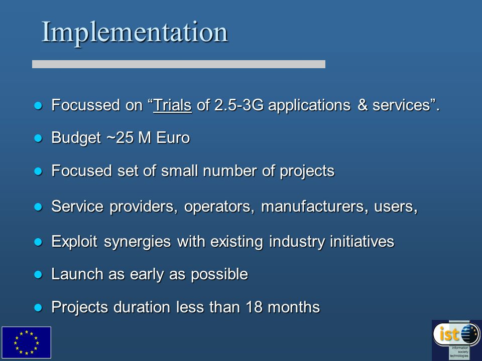 Implementation Focussed on Trials of 2.5-3G applications & services.