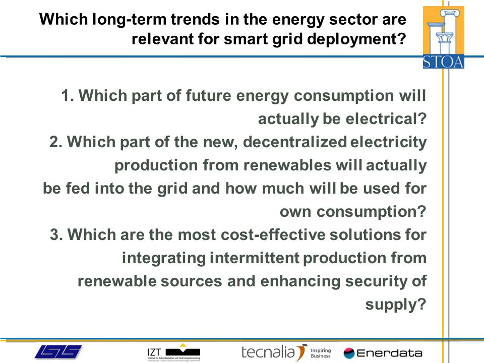 Which long-term trends in the energy sector are relevant for smart grid deployment? 1. Which part of future energy consumption will actually be electr