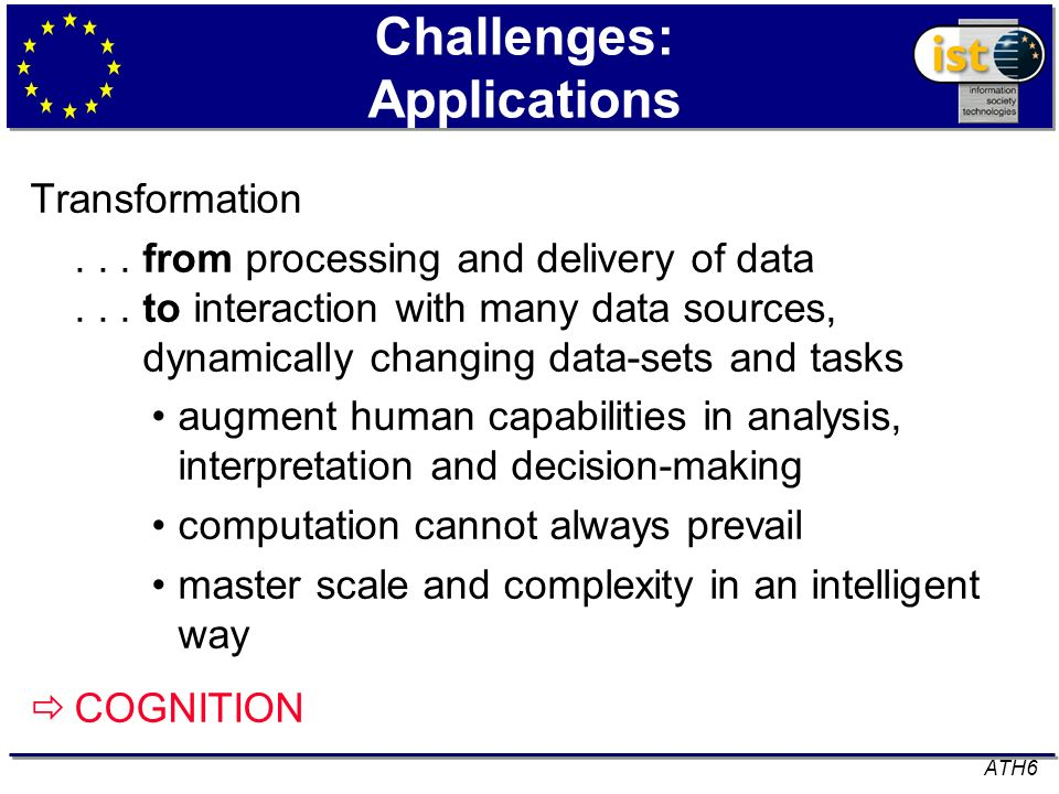 Challenges: Applications Transformation... from processing and delivery of data... to interaction with many data sources, dynamically changing data-se