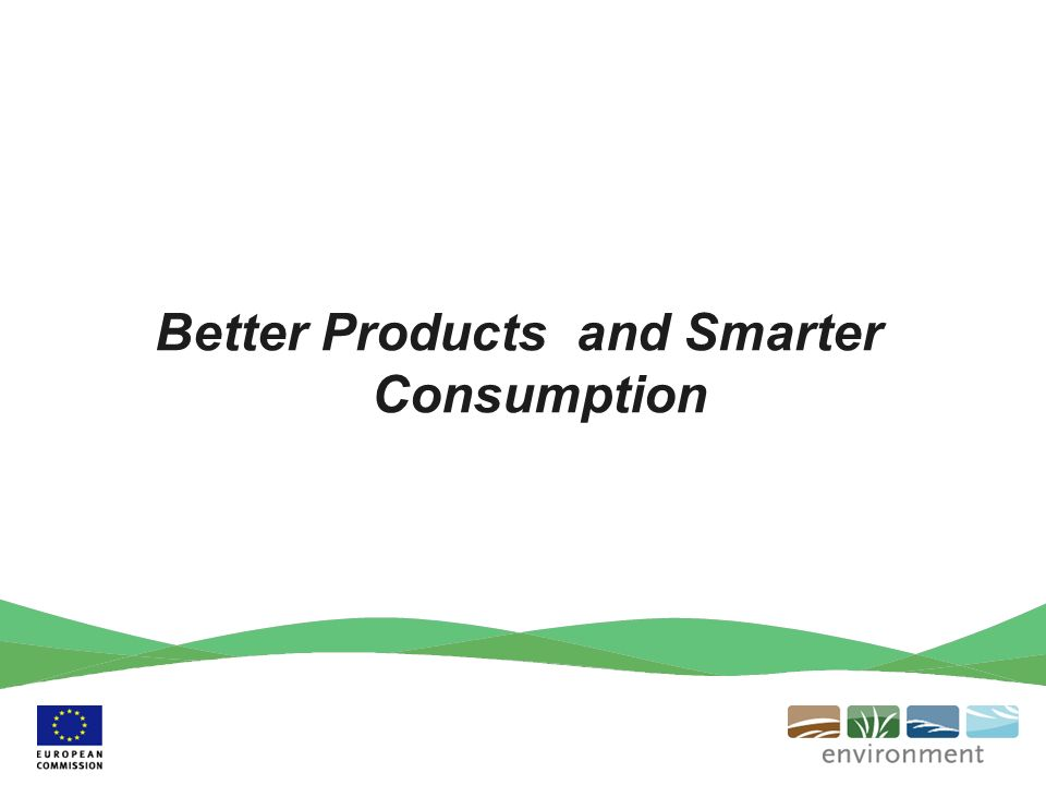 Better Products and Smarter Consumption