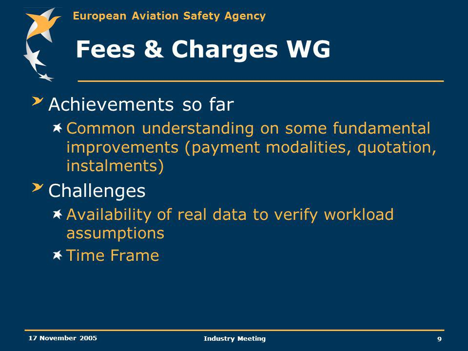 European Aviation Safety Agency 17 November 2005 Industry Meeting 10 Questions.