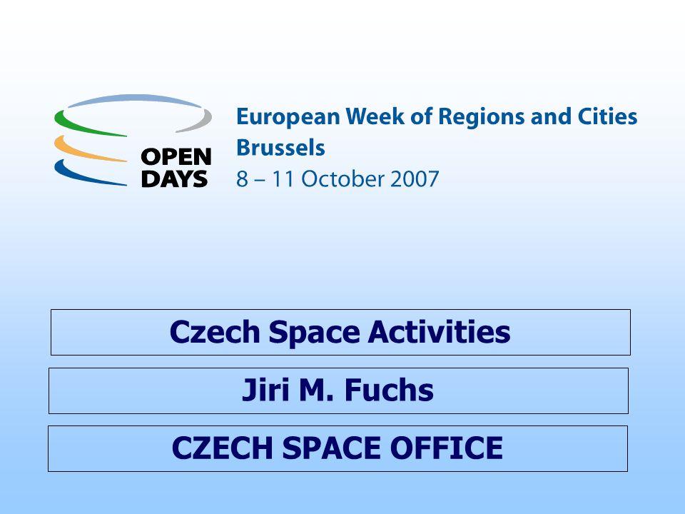 CZECH SPACE OFFICE Czech Space Activities Jiri M. Fuchs