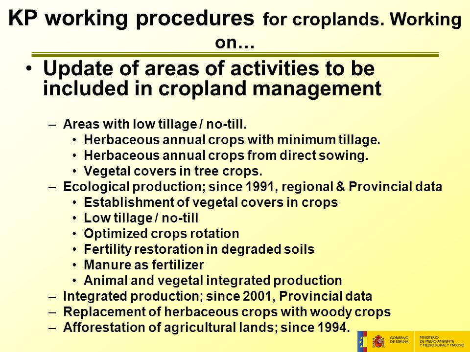 Update of areas of activities to be included in cropland management –Areas with low tillage / no-till.