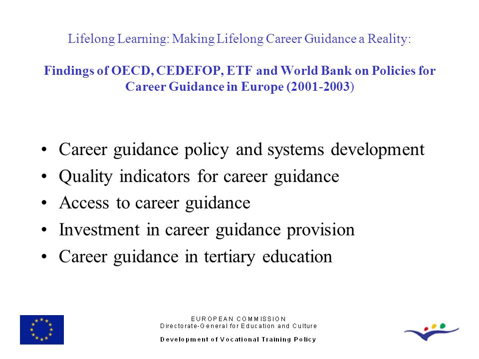 Lifelong Learning: Making Lifelong Career Guidance a Reality: Findings of OECD, CEDEFOP, ETF and World Bank on Policies for Career Guidance in Europe