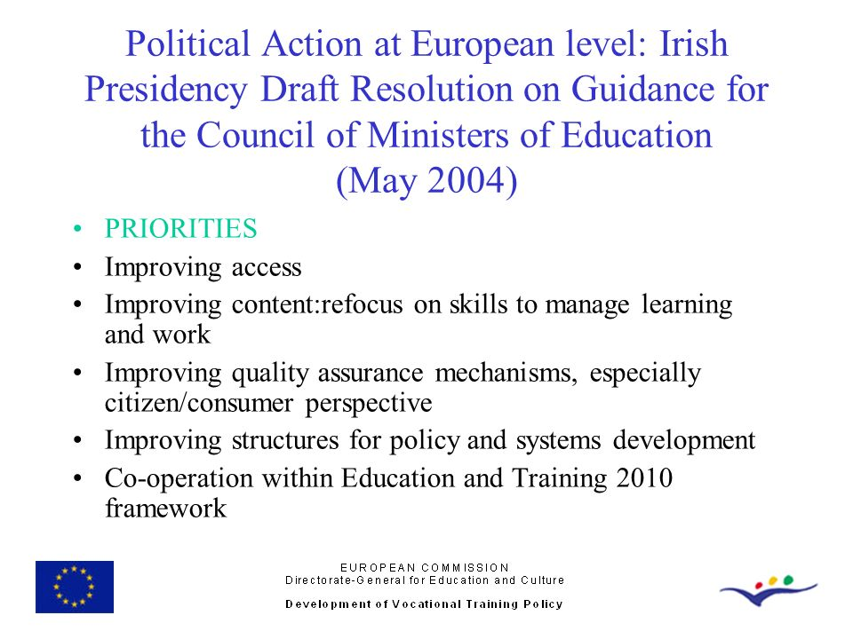 Political Action at European level: Irish Presidency Draft Resolution on Guidance for the Council of Ministers of Education (May 2004) PRIORITIES Impr