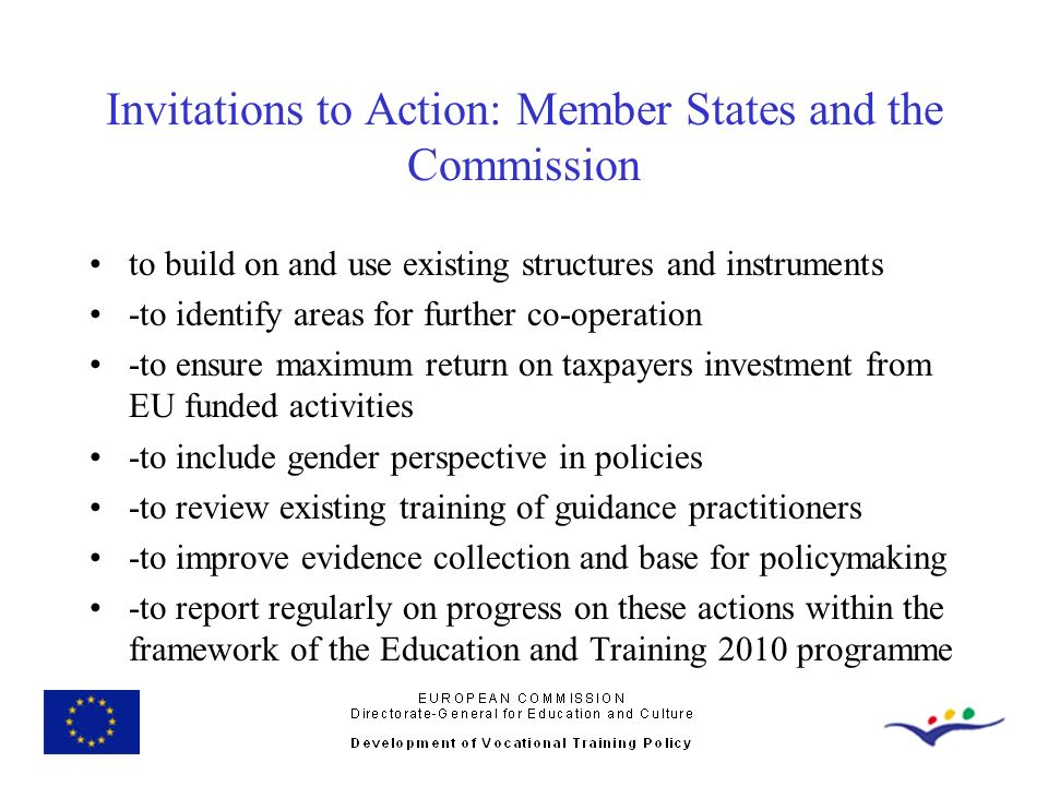 Invitations to Action: Member States and the Commission to build on and use existing structures and instruments -to identify areas for further co-oper