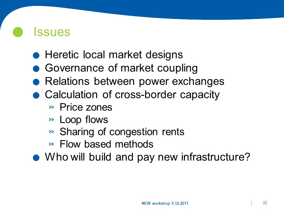 | 22 NEW workshop 9.12.2011 Issues.Heretic local market designs.