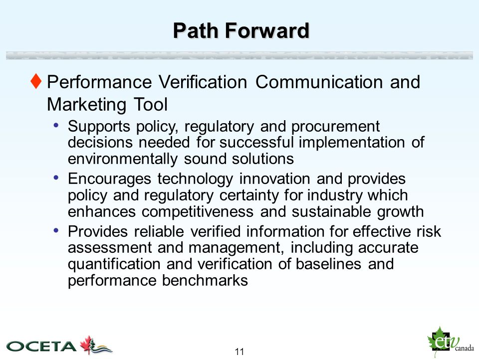 11 Performance Verification Communication and Marketing Tool Supports policy, regulatory and procurement decisions needed for successful implementatio