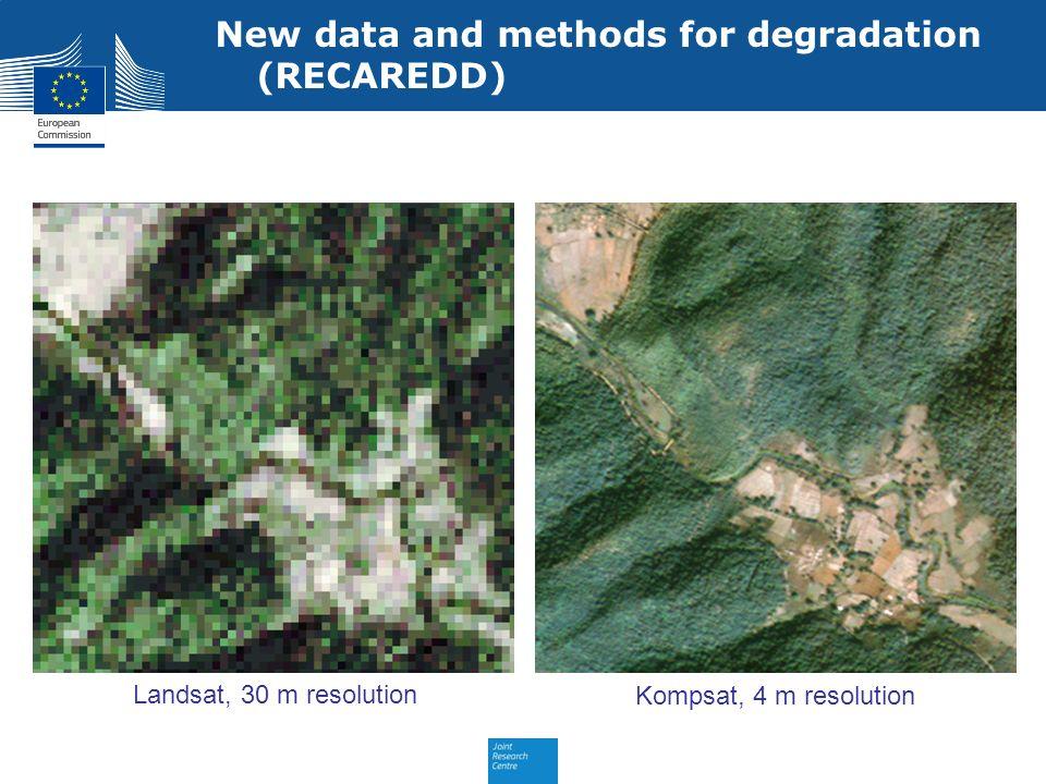 Kompsat, 4 m resolution Landsat, 30 m resolution New data and methods for degradation (RECAREDD)