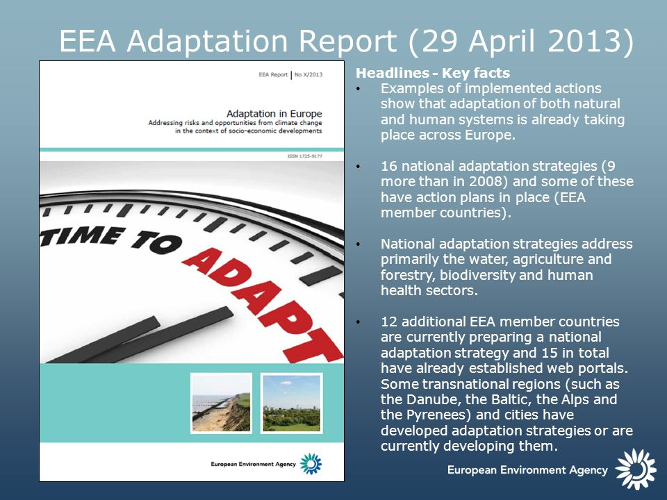 EEA Adaptation Report (29 April 2013) Headlines - Key facts Examples of implemented actions show that adaptation of both natural and human systems is
