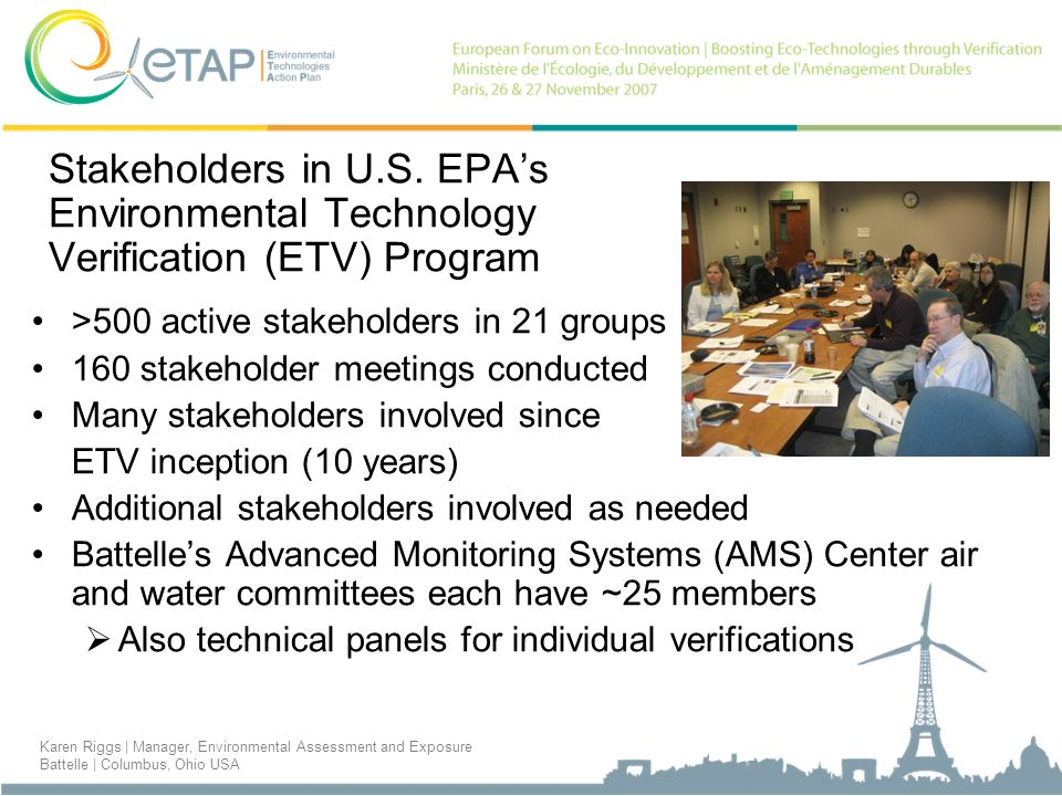 Stakeholders in U.S. EPAs Environmental Technology Verification (ETV) Program >500 active stakeholders in 21 groups 160 stakeholder meetings conducted