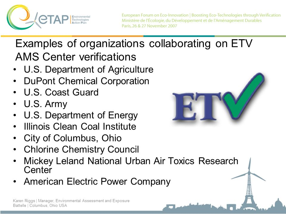 Examples of organizations collaborating on ETV AMS Center verifications U.S. Department of Agriculture DuPont Chemical Corporation U.S. Coast Guard U.