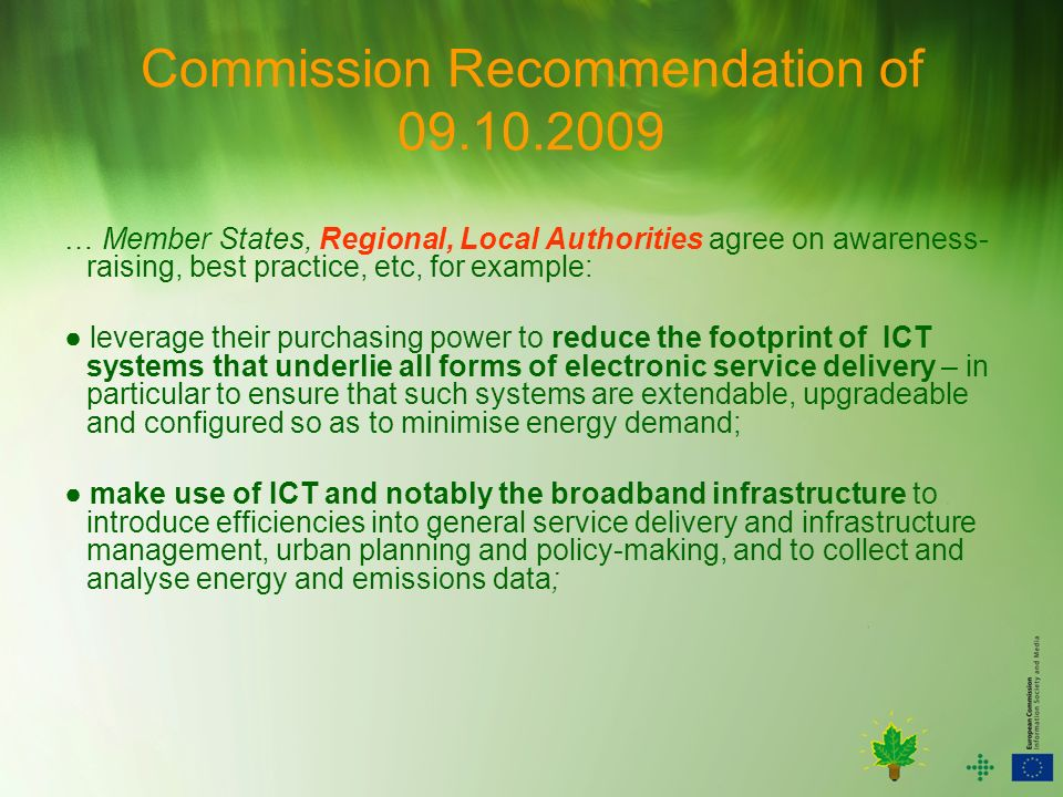 Commission Recommendation of 09.10.2009 … Member States, Regional, Local Authorities agree on awareness- raising, best practice, etc, for example: lev