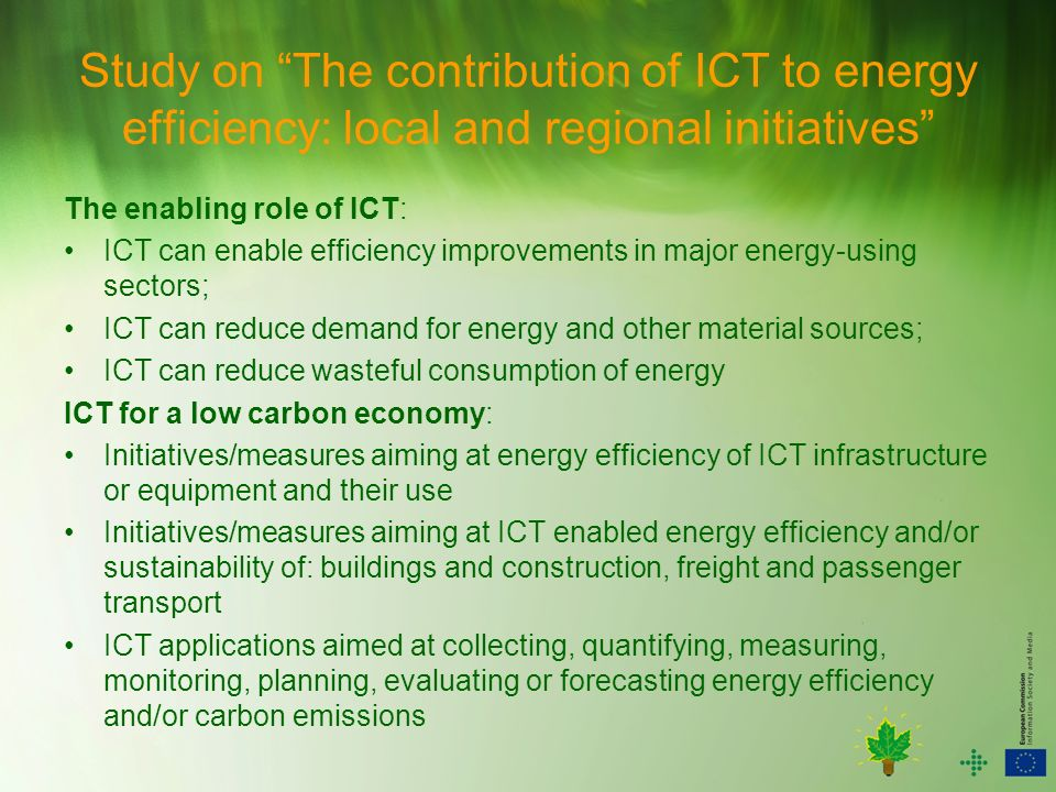 Study on The contribution of ICT to energy efficiency: local and regional initiatives The enabling role of ICT: ICT can enable efficiency improvements