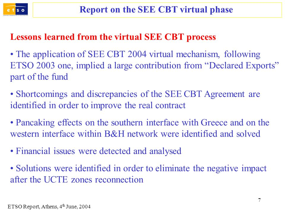 7 Report on the SEE CBT virtual phase Lessons learned from the virtual SEE CBT process The application of SEE CBT 2004 virtual mechanism, following ET