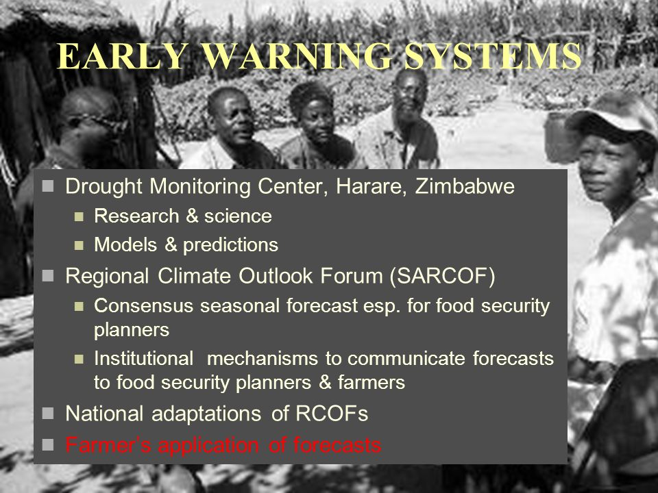 Drought Monitoring Center, Harare, Zimbabwe Research & science Models & predictions Regional Climate Outlook Forum (SARCOF) Consensus seasonal forecast esp.