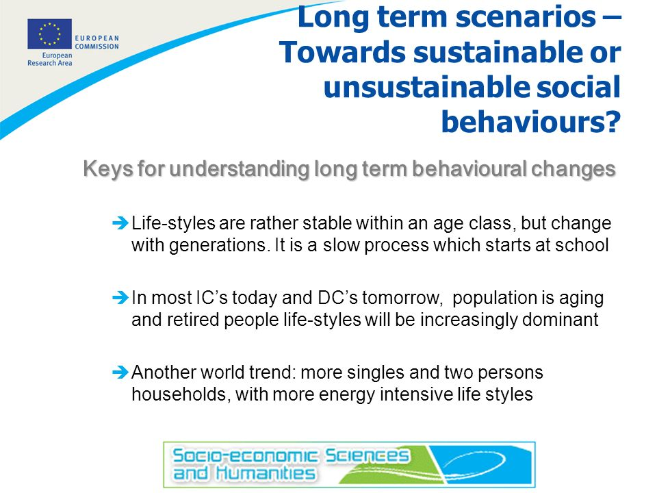 4 Long term scenarios – Towards sustainable or unsustainable social behaviours.