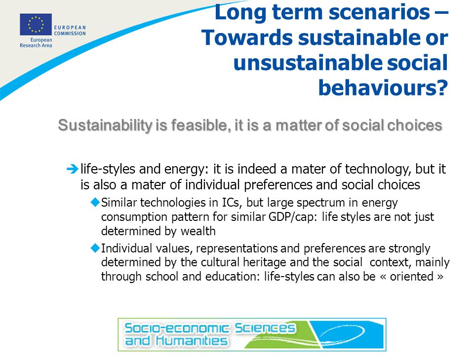 8 Long term scenarios – Towards sustainable or unsustainable social behaviours.