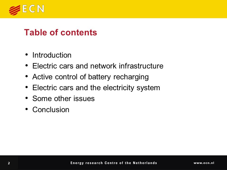 2 Table of contents Introduction Electric cars and network infrastructure Active control of battery recharging Electric cars and the electricity system Some other issues Conclusion