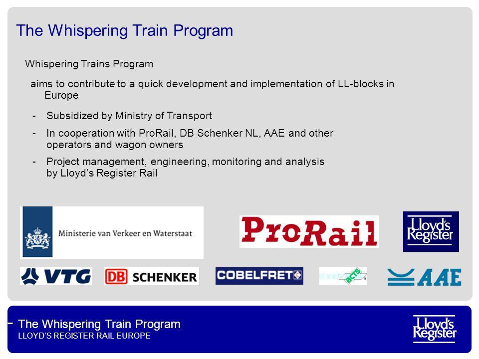 The Whispering Train Program LLOYDS REGISTER RAIL EUROPE The Whispering Train Program Whispering Trains Program -Subsidized by Ministry of Transport -