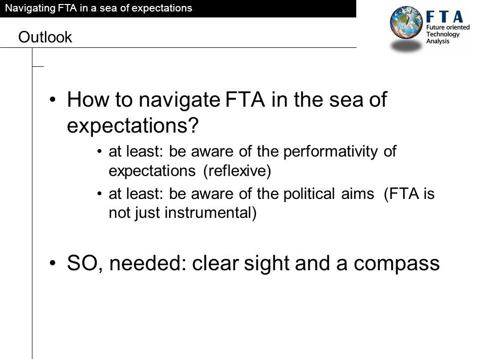 Navigating FTA in a sea of expectations Outlook How to navigate FTA in the sea of expectations.
