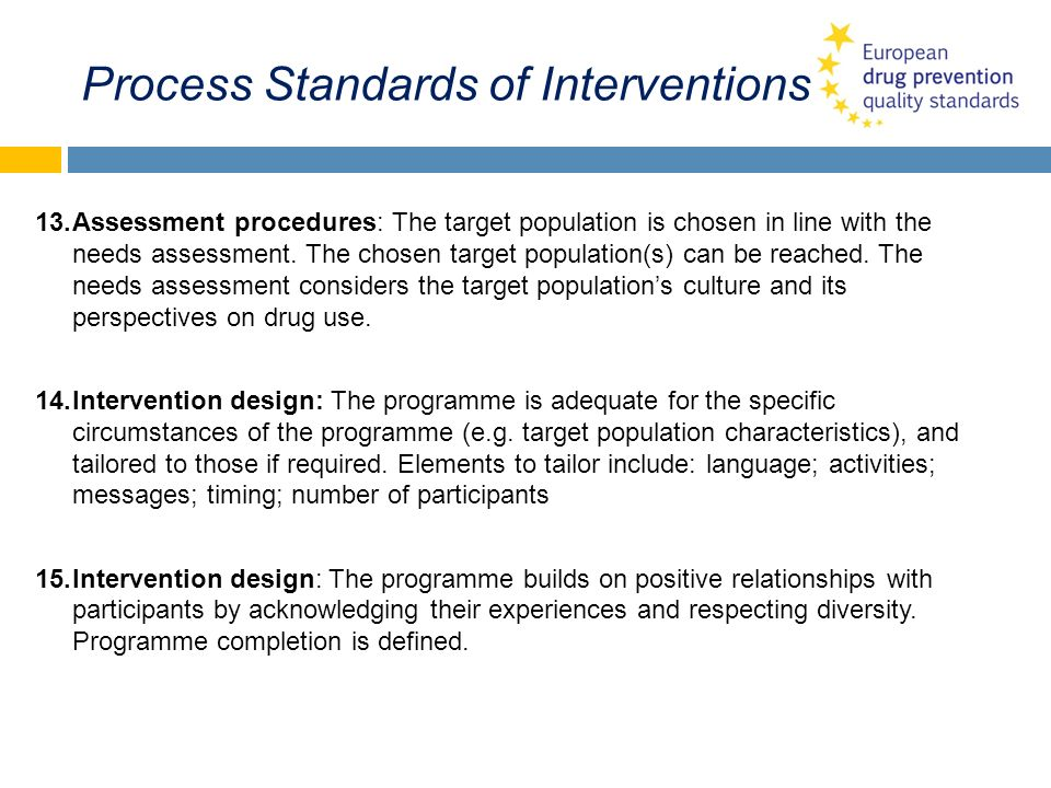 Process Standards of Interventions 13.Assessment procedures: The target population is chosen in line with the needs assessment. The chosen target popu