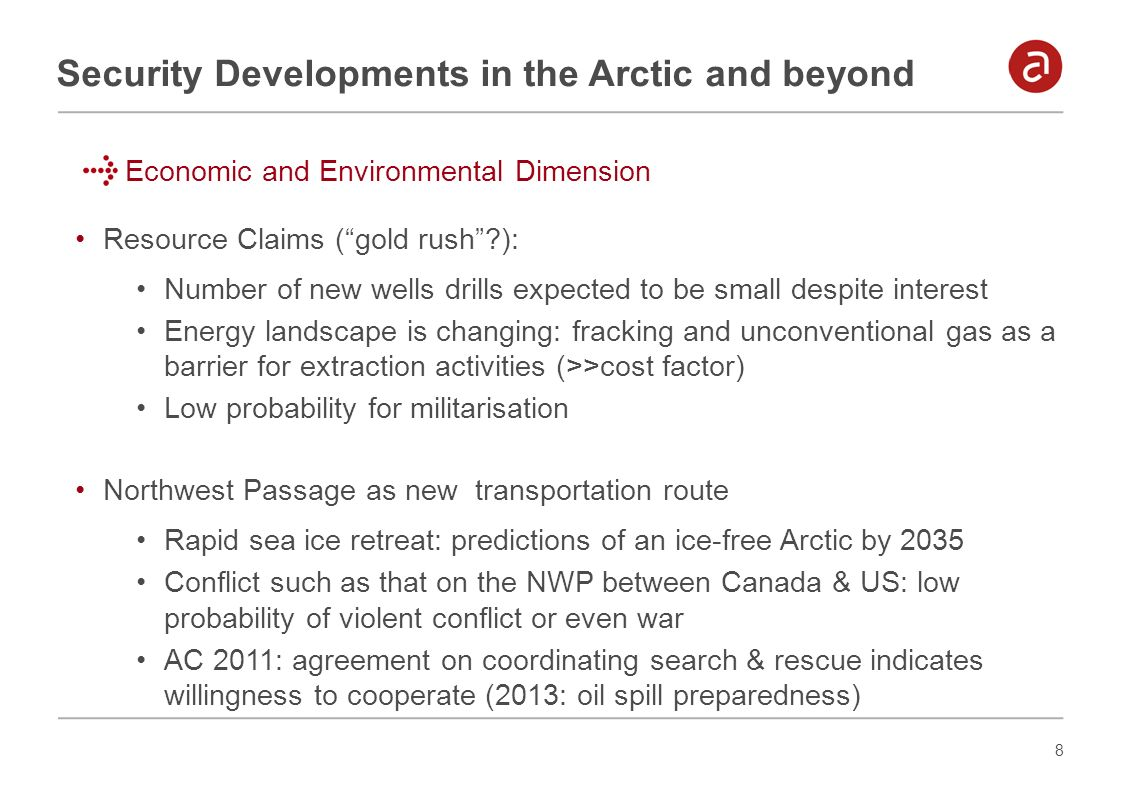 8 Security Developments in the Arctic and beyond Economic and Environmental Dimension Resource Claims (gold rush?): Number of new wells drills expecte