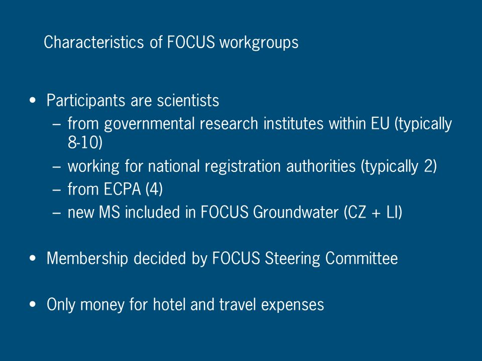 Participants are scientists – from governmental research institutes within EU (typically 8-10) – working for national registration authorities (typica