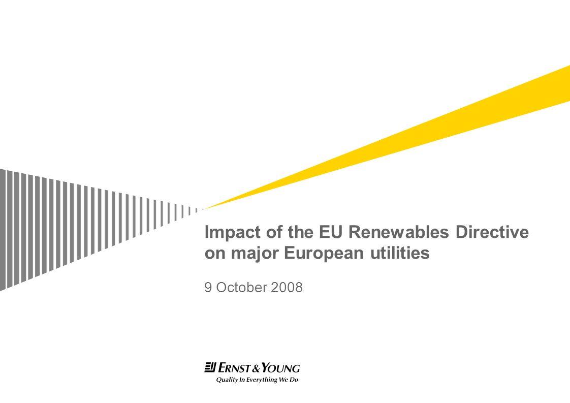 Impact of the EU Renewables Directive on major European utilities 9 October 2008