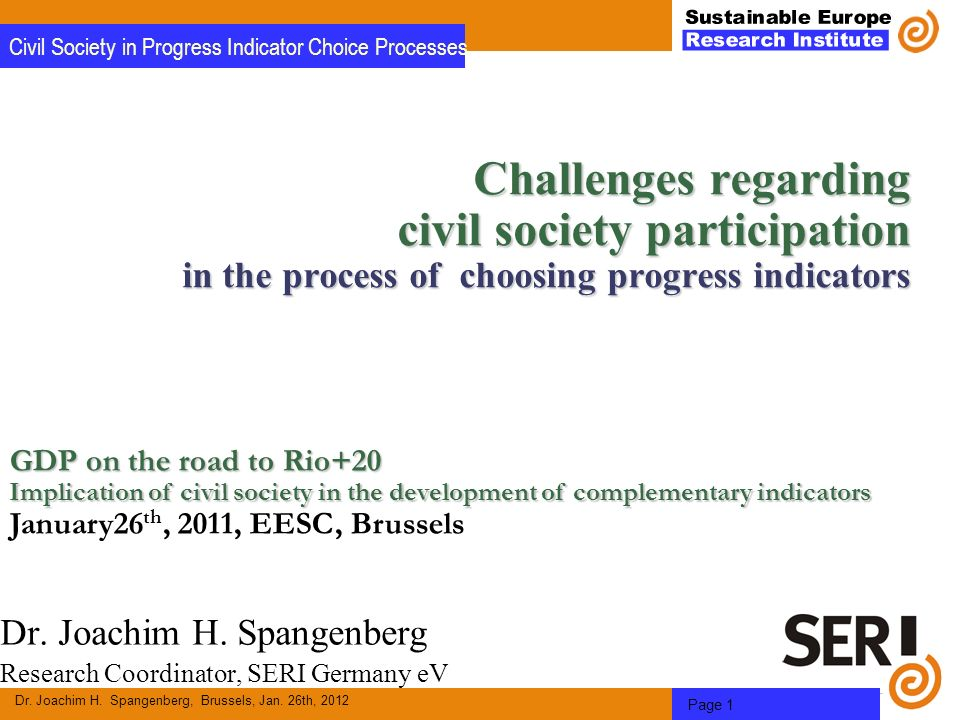 Dr. Joachim H. Spangenberg, Brussels, Jan. 26th, 2012 Page 1 Civil Society in Progress Indicator Choice Processes Challenges regarding civil society p