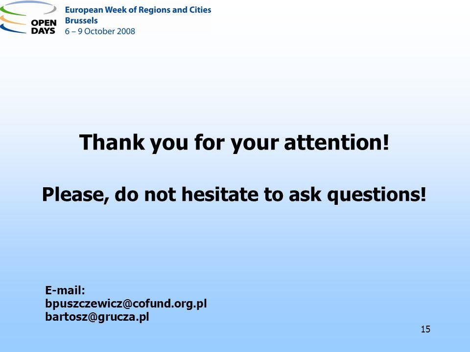 15 E-mail: bpuszczewicz@cofund.org.pl bartosz@grucza.pl Thank you for your attention.