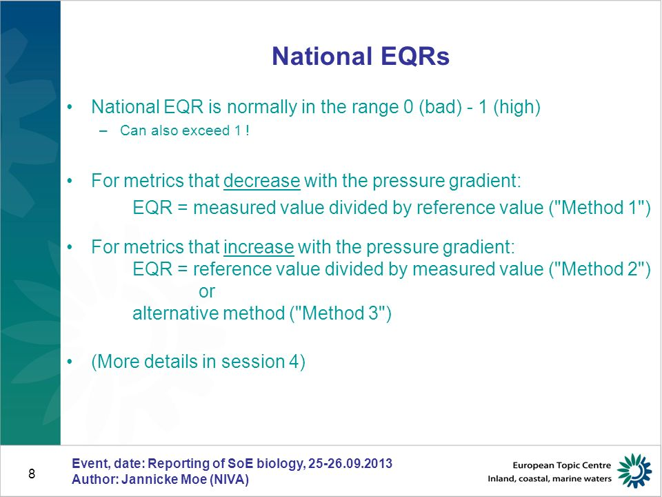 8 National EQRs National EQR is normally in the range 0 (bad) - 1 (high) –Can also exceed 1 .
