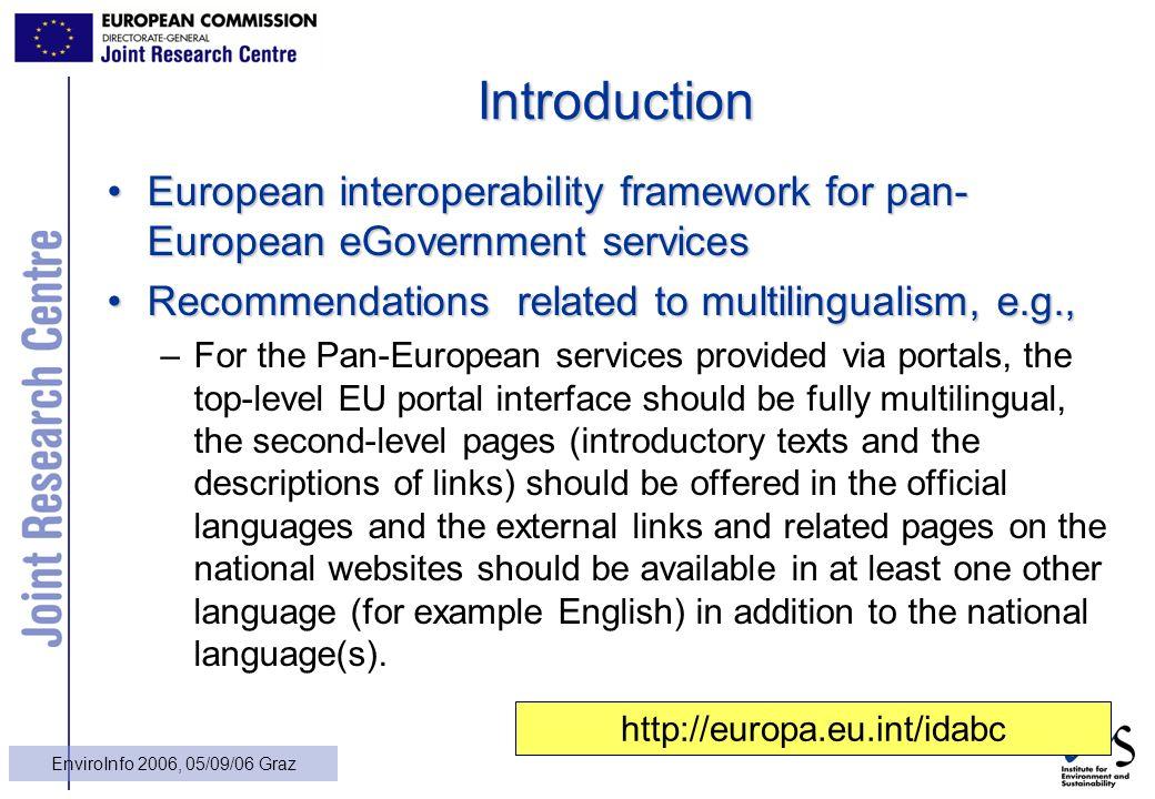 7 EnviroInfo 2006, 05/09/06 Graz Introduction European interoperability framework for pan- European eGovernment servicesEuropean interoperability fram