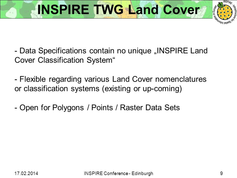 17.02.20149INSPIRE Conference - Edinburgh INSPIRE TWG Land Cover - Data Specifications contain no unique INSPIRE Land Cover Classification System - Fl